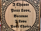 jaan-imports - Beautiful  Quote Pyrography Art- I Choose Your Love, Because I love Your Choice - Khoobsurat Gift Shop - Pyro Art