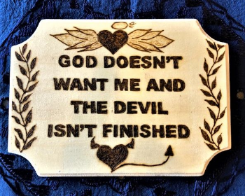 Handmade Pyrography Art- Nice Quote