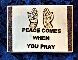 Handmade Pyrography Art- Prayers Bring Peace Quote