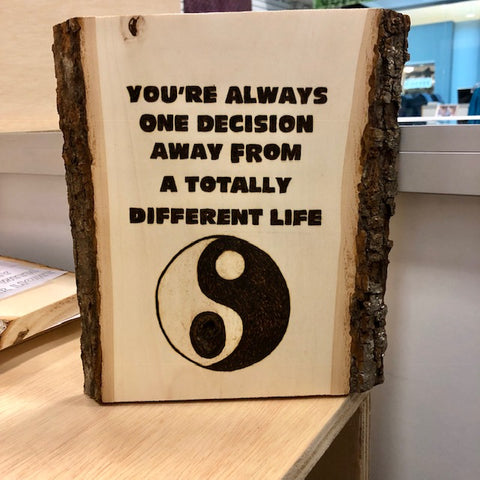 Handmade Pyrography Art- Every Step in Life is a Decision Quote