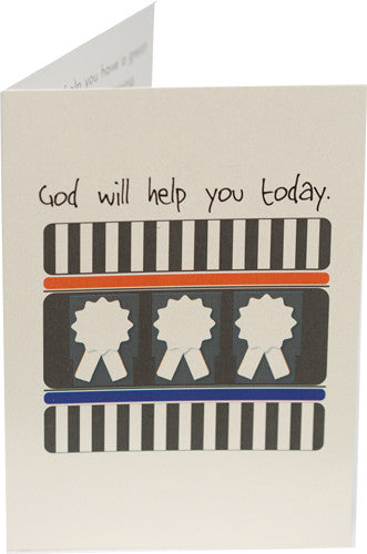 God will help you today.