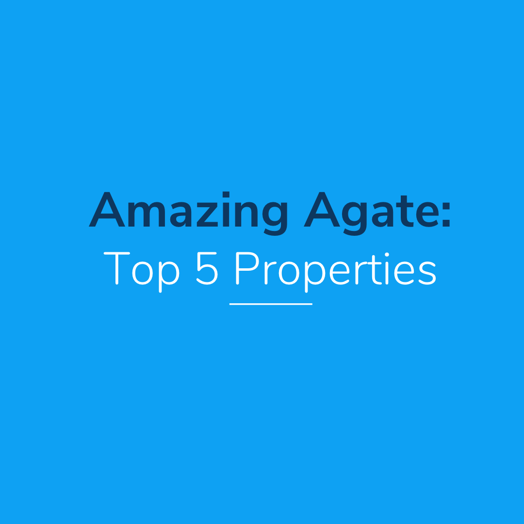 Amazing Agate: 5 Important Properties