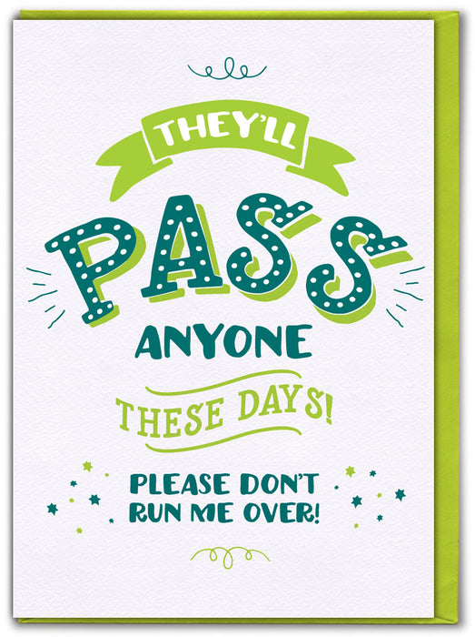 They'll Pass Anyone These Days Driving Test Greetings Card