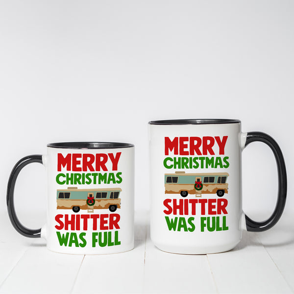 Sh!tter was Full Christmas Vacation Themed coffee mug