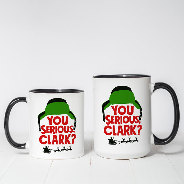 You Serious Clark? Christmas Vacation Themed coffee mug