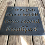Hobbit Love Metal Sign