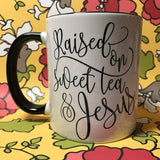 Raised on sweet tea and Jesus mug