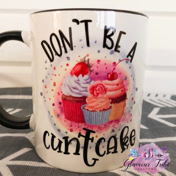 Don't be a C U Next Tuesday cake mug