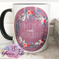 Don't be a cunt-asaurous floral mug