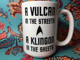 Vulcan in the streets Klingon in the sheets mug