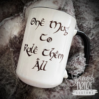 One Mug to Rule Them All mug