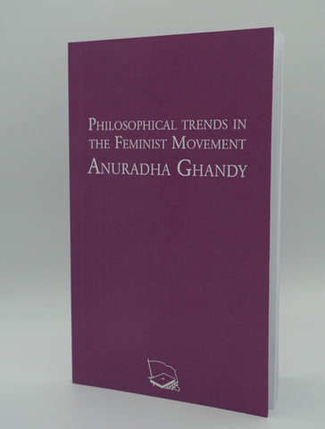 Philosophical trends in the Feminist Movement - Anuradha Ghandy