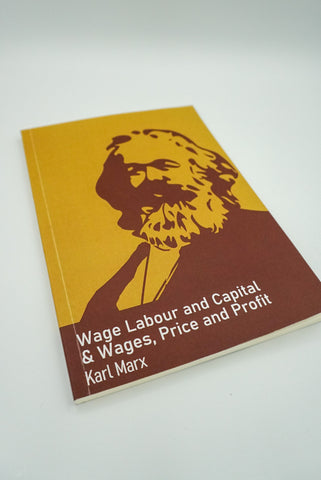 Wage-Labour and Capital & Wages, Price, and Profit - Karl Marx