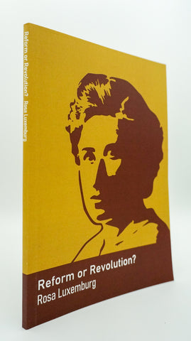 Reform or Revolution? - Rosa Luxemburg