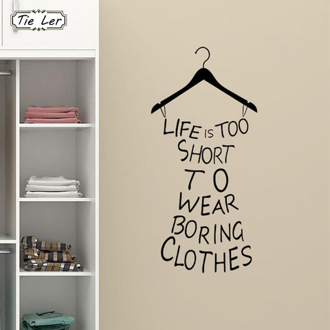 Life Is Too Short Wardrobe Wall Sticker