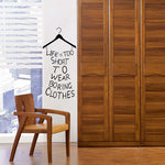 Life Is Too Short Wardrobe Wall Sticker - FREE SHIPPING
