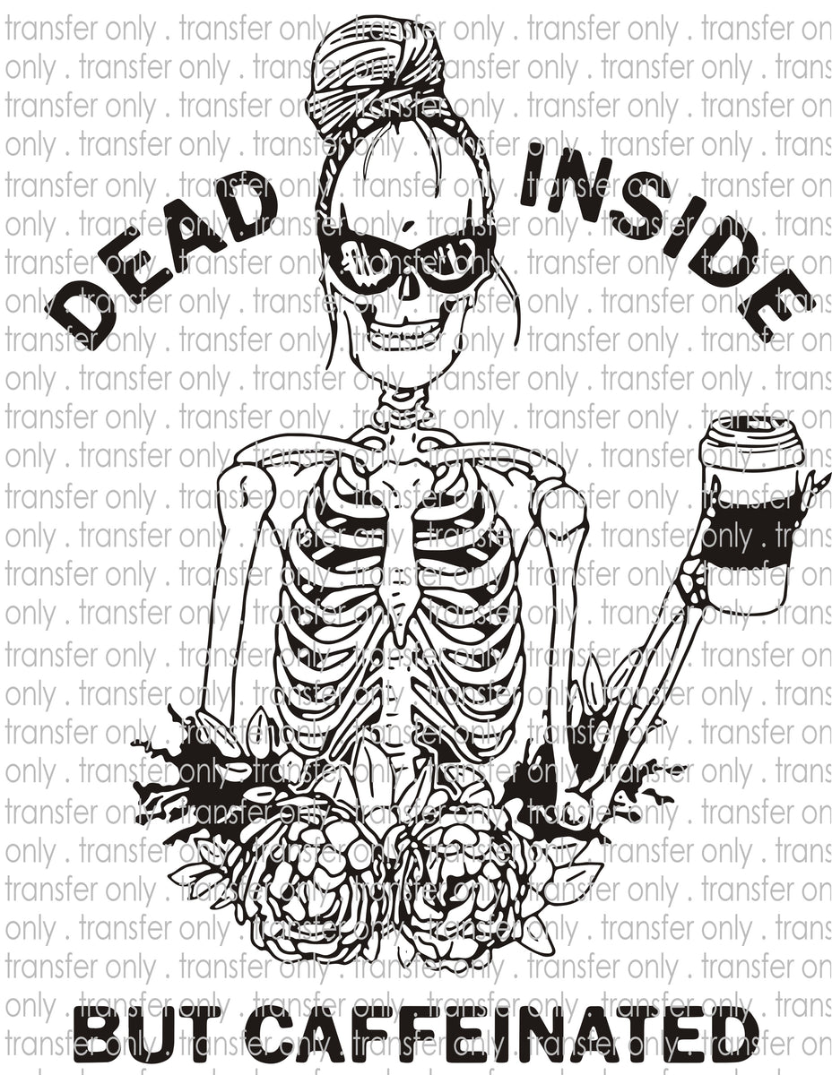 Dead Inside - Waterslide, Sublimation Transfers