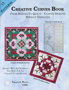 Creative Curves by Virginia A. Walton, From Blocks to Quilts, Curved Designs Without Templates