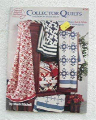 Collector Quilts and How to Make Them: Book I by Marti Michell