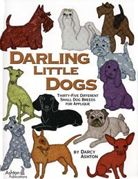 darling little dogs 35 small dog breeds for applique darcy ashton