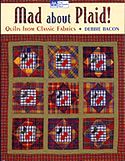 mad about plaid quilts from classic fabrics debbie bacon