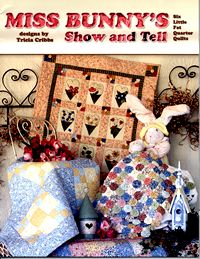 miss bunnys show and tell six little fat quarter quilts tricia cribbs