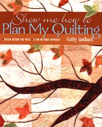 show me how to plan my quilting kathy sanbach