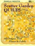 scatter garden quilts 10 designs that flower in fabric pamela mostek