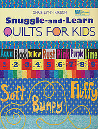 snuggle and learn quilts for kids chris lynn kirsch