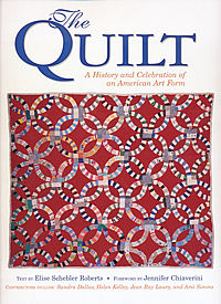 the quilt a history and celebration of an american art form elise schebler roberts
