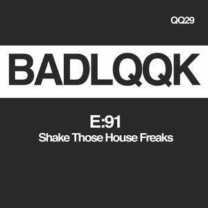 E:91 - Shake Those House Freaks