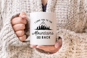 I Love You to the Mountains and Back Ceramic Mug #007 by Starboard Press - Starboard Press