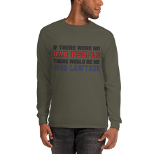 Load image into Gallery viewer, Bad People Good Lawyers Long Sleeve - Legaltee