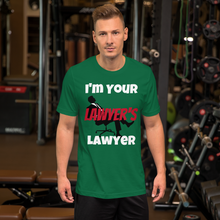Load image into Gallery viewer, Your Lawyers Lawyer - Legaltee