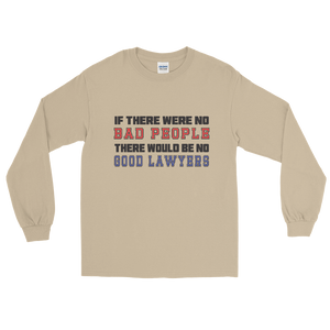 Bad People Good Lawyers Long Sleeve - Legaltee
