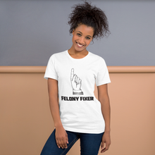 Load image into Gallery viewer, Felony Fixer - Legaltee