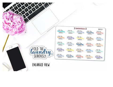 SER022 | Fold The Laundry, Seriously Sticker SERIOUSLY Series Sassy Quotes Planner Stickers for your planner
