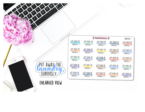 SER023 | Put Away The Laundry, Seriously Sticker SERIOUSLY Series Sassy Quotes Planner Stickers for your planner