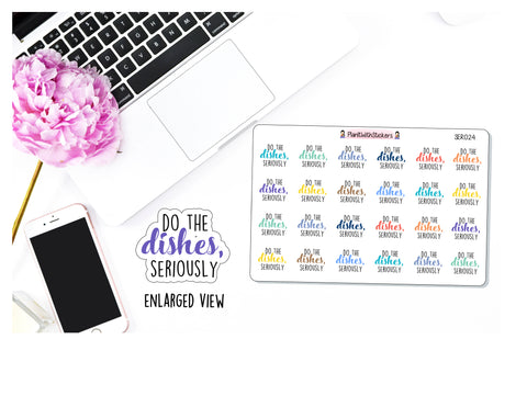 SER024 | Do The Dishes, Seriously Sticker SERIOUSLY Series Sassy Quotes Planner Stickers for your planner