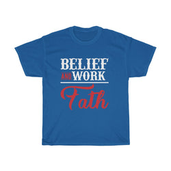 Belief and work faith - ShirtShopEurope