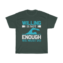 Willing is not Enough