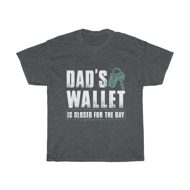 Dad's Wallet Is Closed for the day