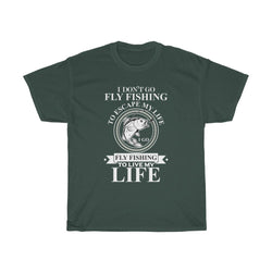 I don't go fly fishing