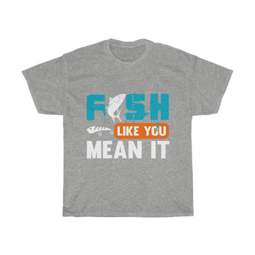 Fish like you mean it - ShirtShopEurope