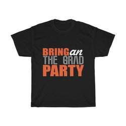 Bring an the grad party - ShirtShopEurope