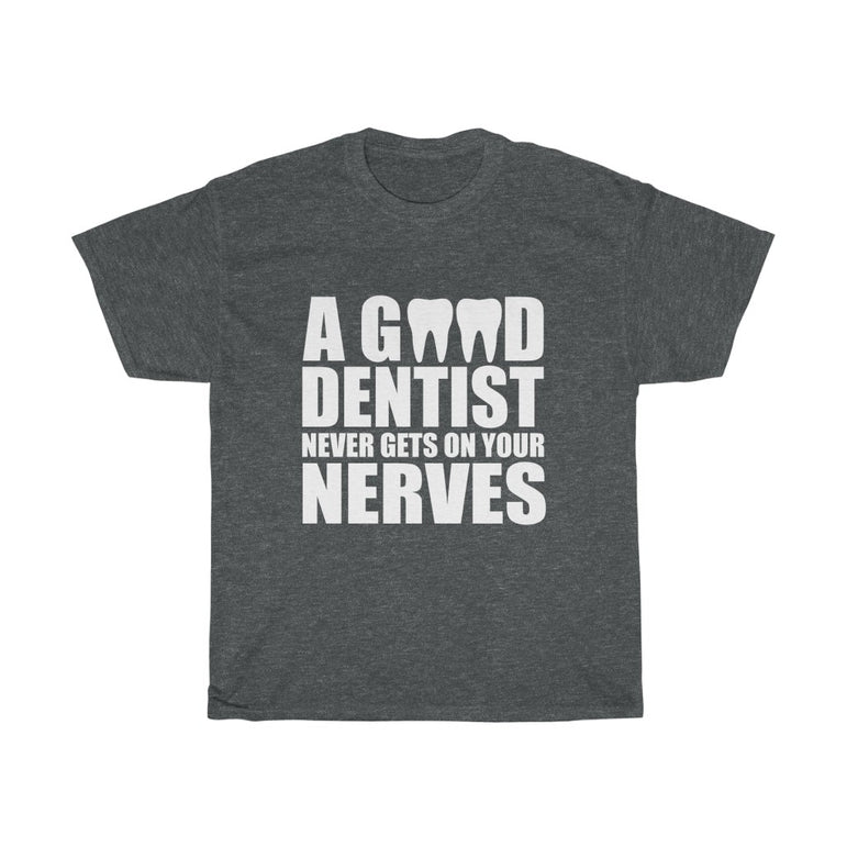 A good dentist - ShirtShopEurope