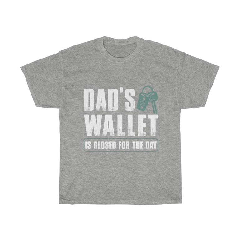 Dad's Wallet Is Closed for the day - ShirtShopEurope