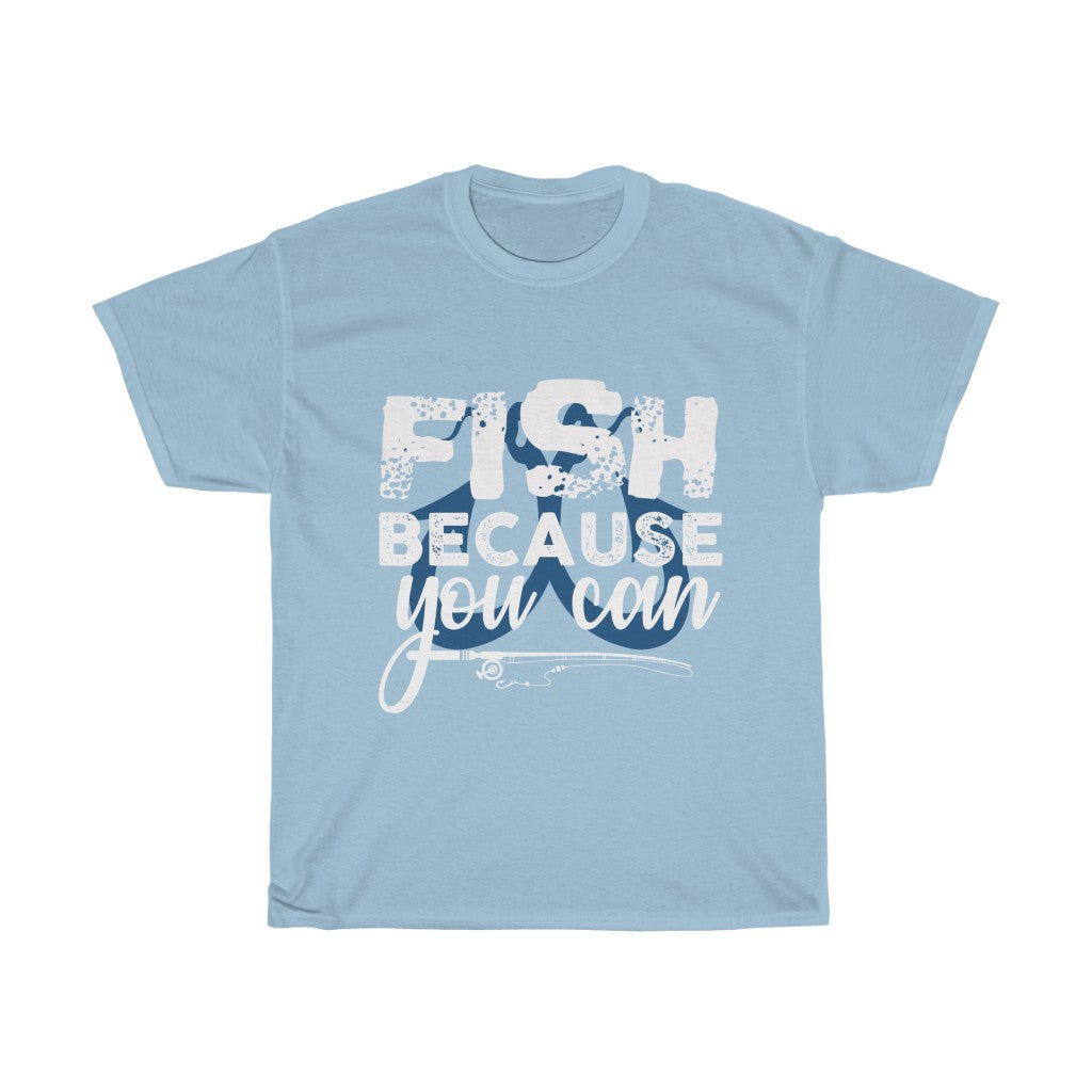Fish because you can