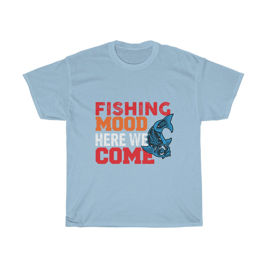 Fishing mood here we come - ShirtShopEurope