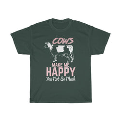 Cows Make me Happy You Not So much - ShirtShopEurope